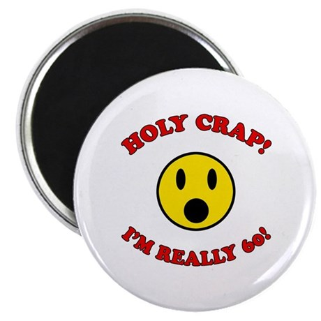 """Holy Crap 60th Birthday 2.25"""" Magnet (10 pack)"""