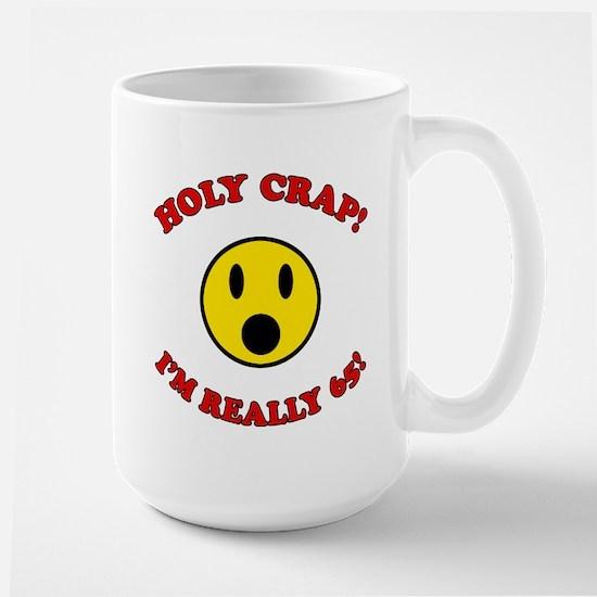 Holy Crap 65th Birthday Large Mug