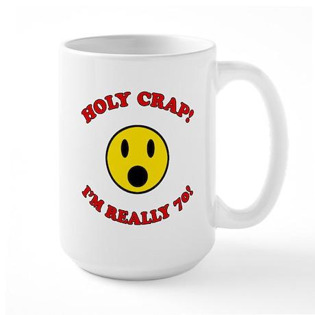 Holy Crap 70th Birthday Large Mug