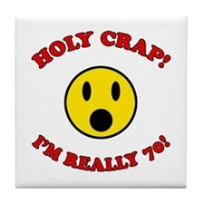 Holy Crap 70th Birthday Tile Coaster