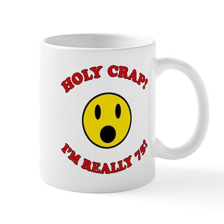 Holy Crap 75th Birthday Mug
