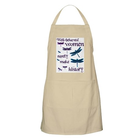 Well Behaved Women Rarely Make History BBQ Apron