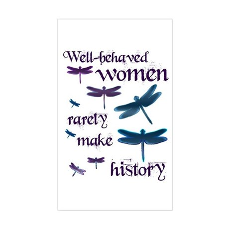 Well Behaved Women Rarely Make History Sticker (Re