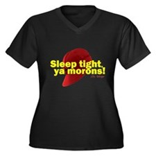 Sleep Tight, Ya Morons! Women's Plus Size V-Neck D