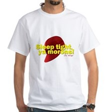 Sleep Tight, Ya Morons! Shirt