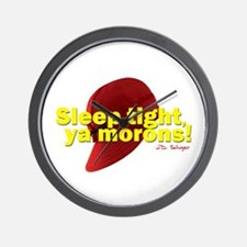Sleep Tight, Ya Morons! Wall Clock