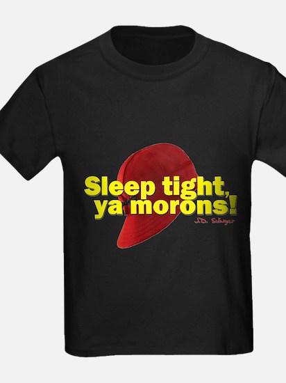 Sleep Tight, Ya Morons! T