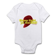 Sleep Tight, Ya Morons! Infant Bodysuit