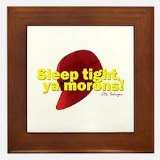 Sleep Tight, Ya Morons! Framed Tile