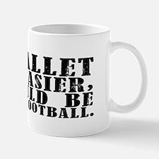 """""""If ballet was..."""" Mug"""