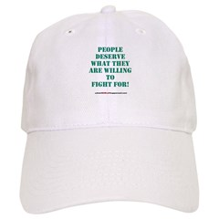 People Deserve What They6 Are Baseball Cap