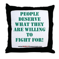 People Deserve What They6 Are Throw Pillow