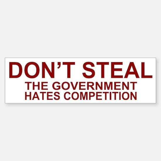 Don't Steal - The Government Bumper Bumper Bumper Sticker