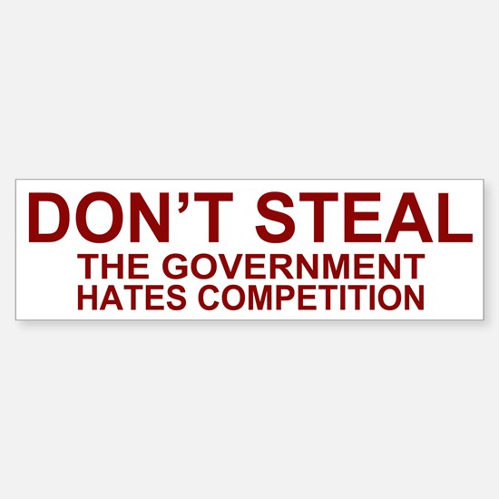 Don't Steal - The Government Bumper Bumper Stickers