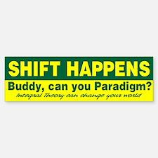 Shift Happens Bumper Bumper Bumper Sticker