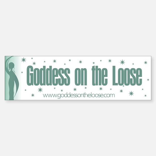 Goddess on the Loose Bumper Bumper Bumper Sticker