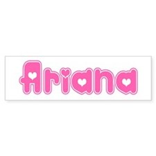 """""""Ariana"""" Bumper Bumper Sticker"""