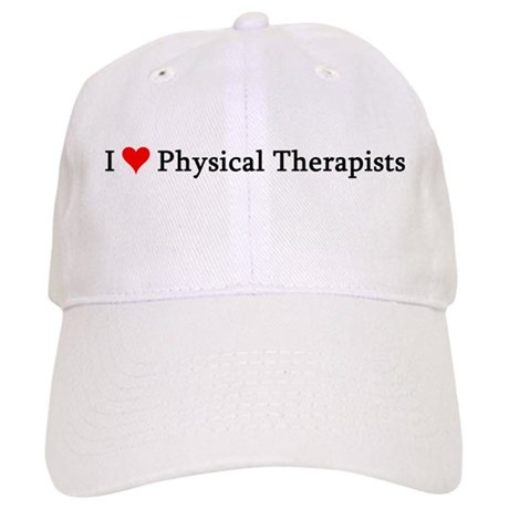 I Love Physical Therapists Cap