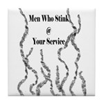 Men Who Stink Tile Coaster