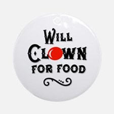 Will Clown For Food Ornament (Round)