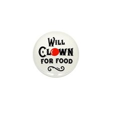 Will Clown For Food Mini Button (100 pack)
