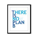 no plan b Framed Panel Print