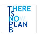 no plan b Small Poster