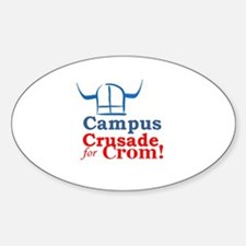 campus crusade for crom! Oval Decal