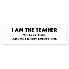 I Am The Teacher Bumper Bumper Sticker