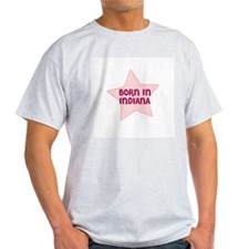 Born In Indiana  Ash Grey T-Shirt