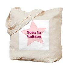 Born In Indiana  Tote Bag