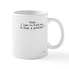 3-YeahILikeToFartlekIsThatAProblemBlackLetter Mugs
