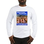 Millions of Troops Long Sleeve T-Shirt