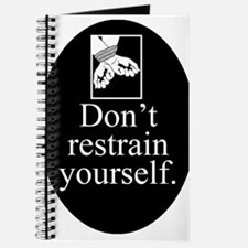Don't Restrain Yourself Journal