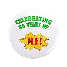 """Funny Attitude 80th Birthday 3.5"""" Button"""
