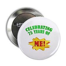 """Funny Attitude 75th Birthday 2.25"""" Button"""