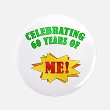 "Funny Attitude 60th Birthday 3.5"" Button"