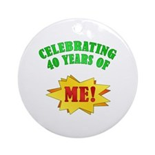 Funny Attitude 40th Birthday Ornament (Round)