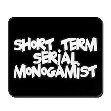 Serial Monogamist Mousepad