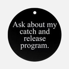Catch and Release Ornament (Round)