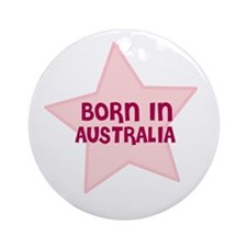 Born In Australia Ornament (Round)