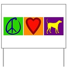 Peace Love Yellow Labs - Yard Sign