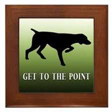 GET TO THE POINT Framed Tile