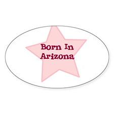 Born In Arizona Oval Decal