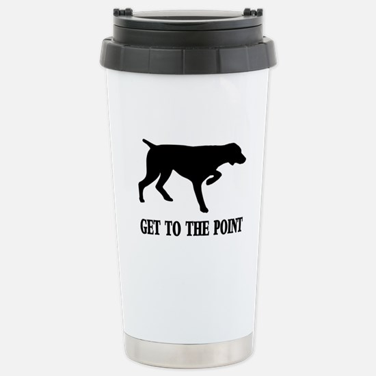 GET TO THE POINT Stainless Steel Travel Mug