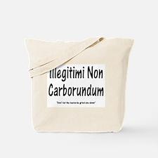 Illegitimi Non Carborundum Tote Bag