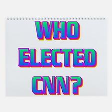 WHO ELECTED CNN? Wall Calendar