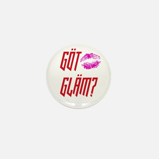 Got Glam? Mini Button