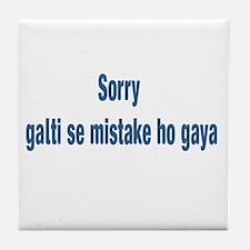 Sorry Galti se mistake ho gay Tile Coaster