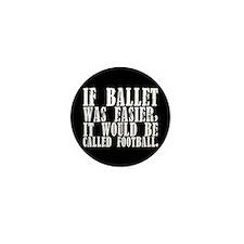 """""""If ballet was..."""" Mini Button"""